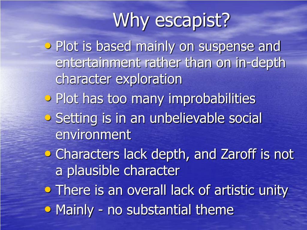 Why escapist?