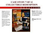 case study 7 of 12 collectible redemption