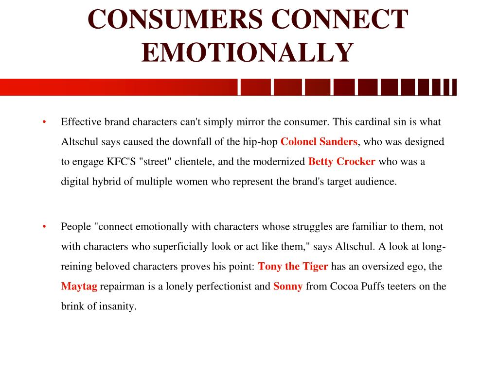 CONSUMERS CONNECT EMOTIONALLY