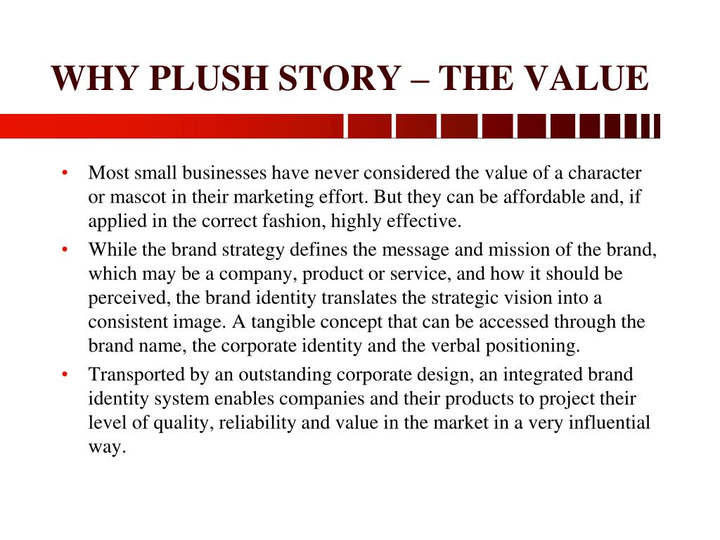 WHY PLUSH STORY – THE VALUE