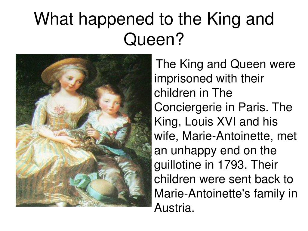 What happened to the King and Queen?