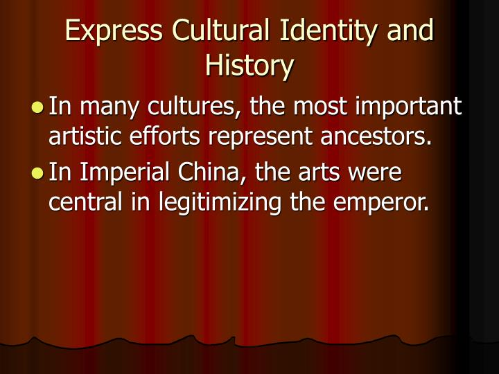 Express Cultural Identity and History