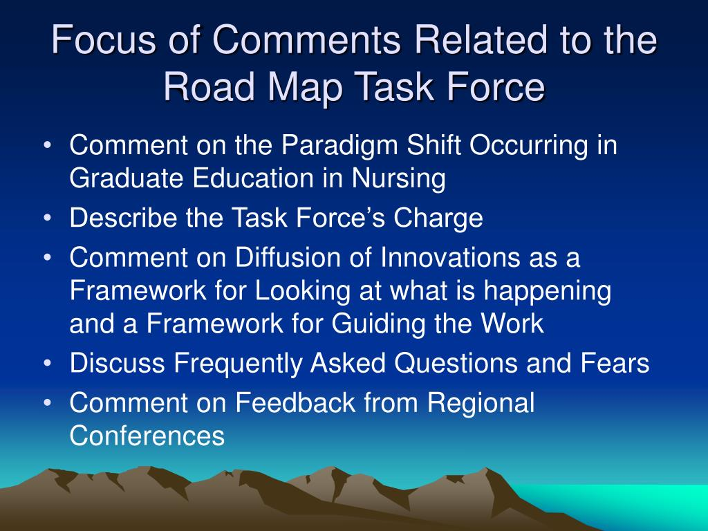 Focus of Comments Related to the Road Map Task Force