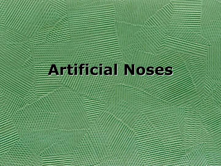Artificial noses