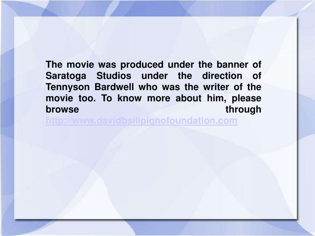 The movie was produced under the banner of Saratoga Studios under the direction of Tennyson Bardwell who was the writer of the movie too. To know more about him, please browse through