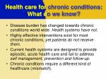health care for chronic conditions what d o we know