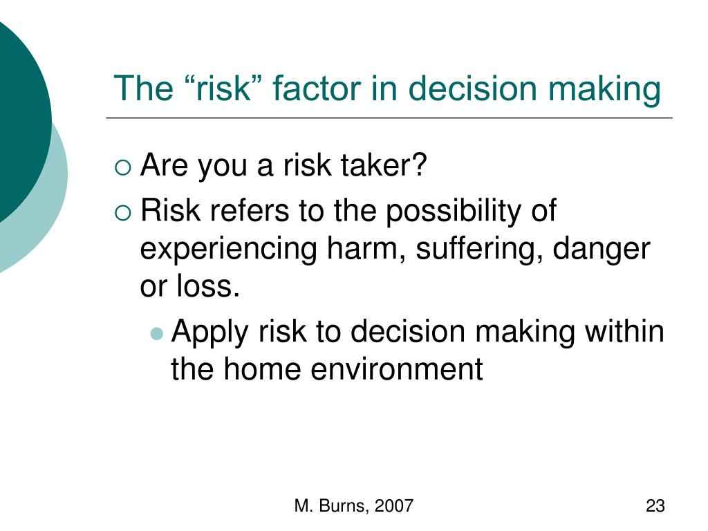 "The ""risk"" factor in decision making"