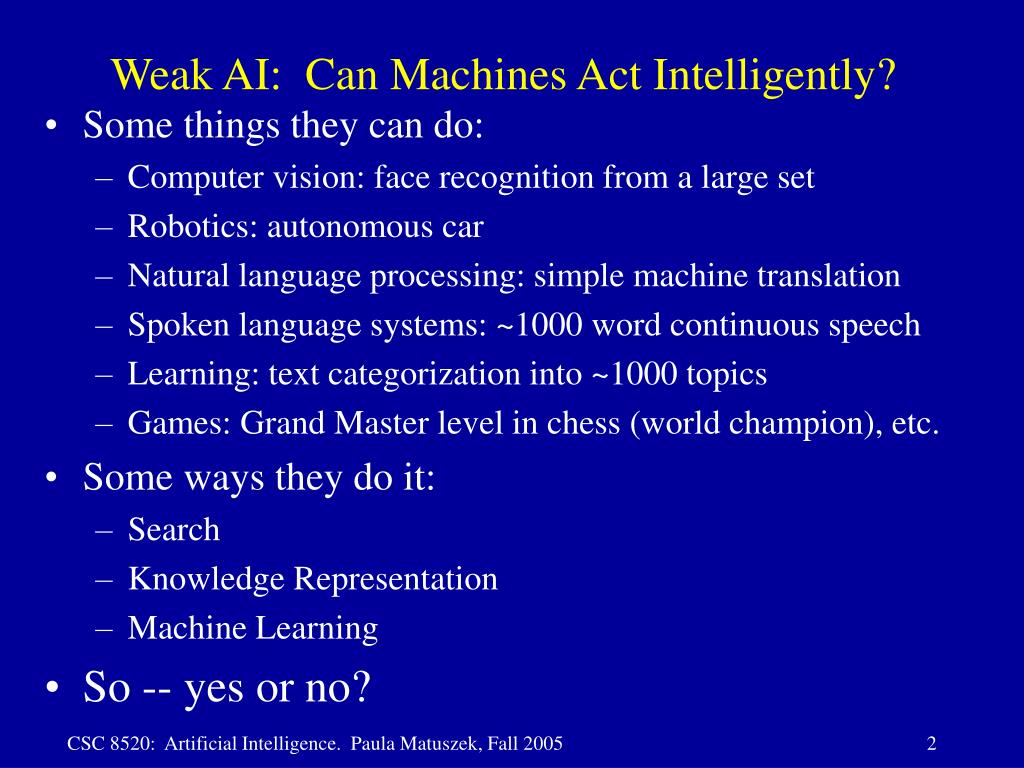 Weak AI:  Can Machines Act Intelligently?