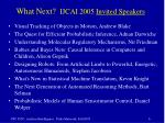 what next ijcai 2005 invited speakers