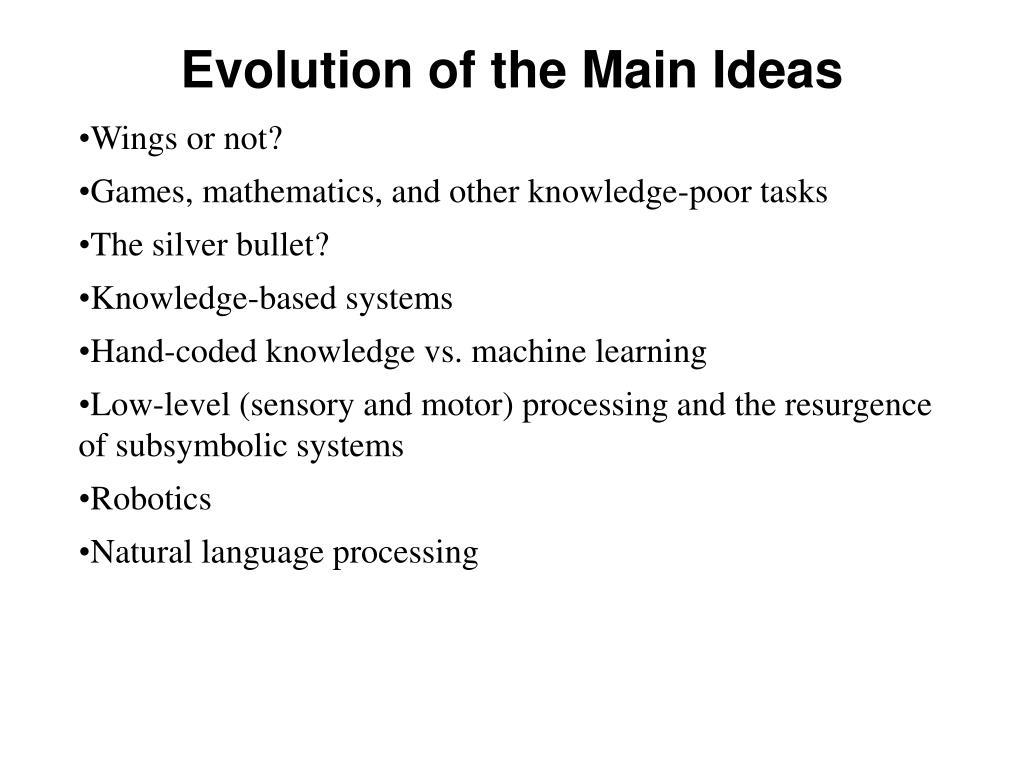 Evolution of the Main Ideas