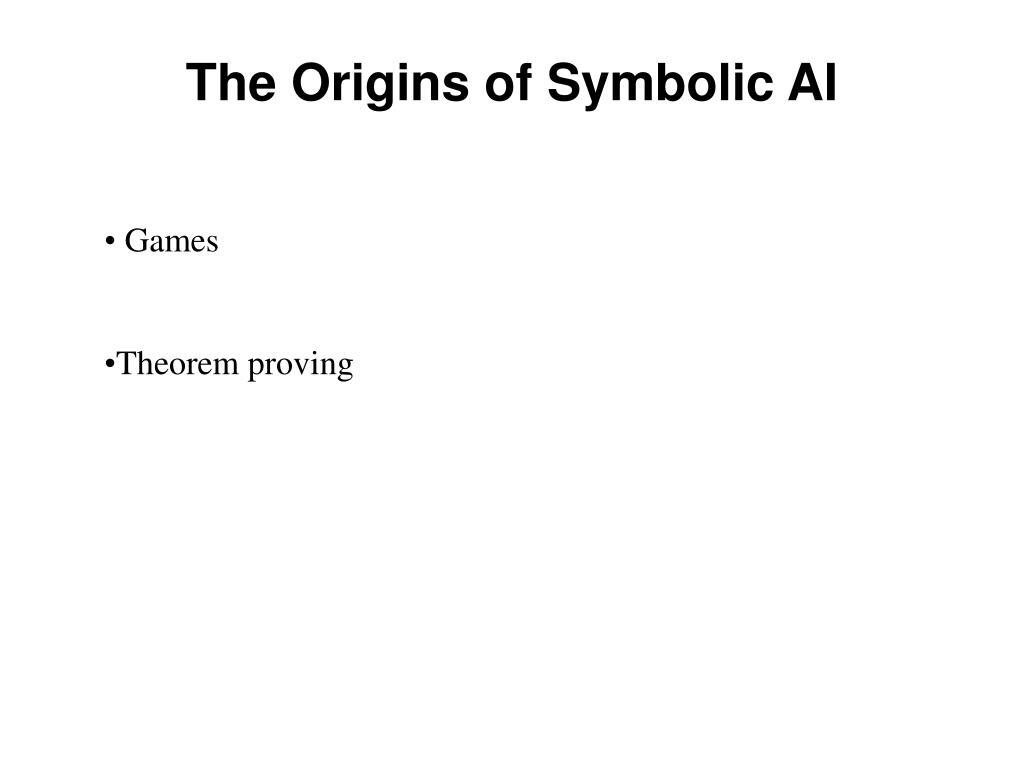 The Origins of Symbolic AI