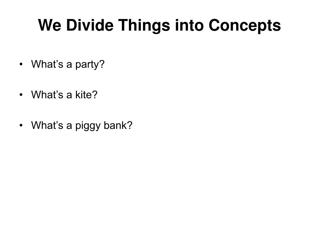 We Divide Things into Concepts