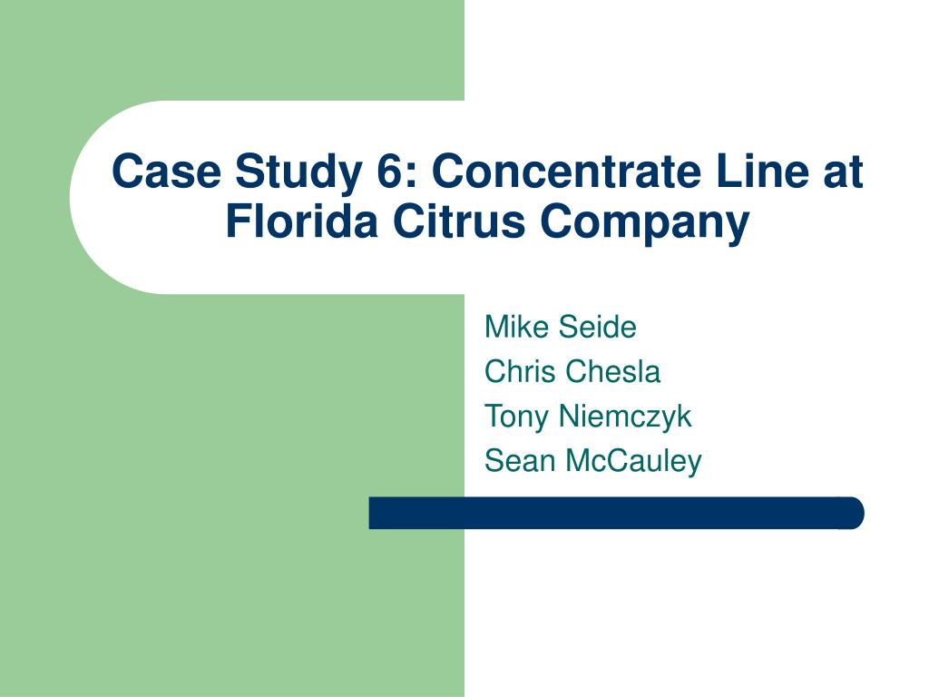 Case Study 6: Concentrate Line at Florida Citrus Company
