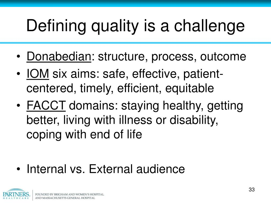 Defining quality is a challenge