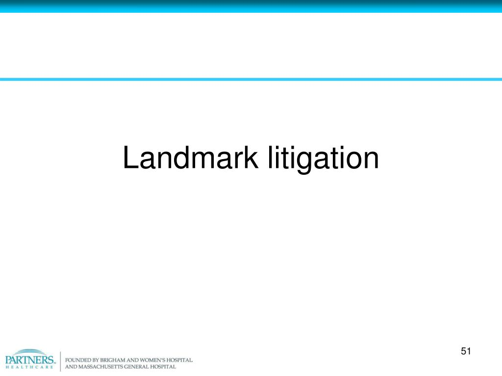 Landmark litigation