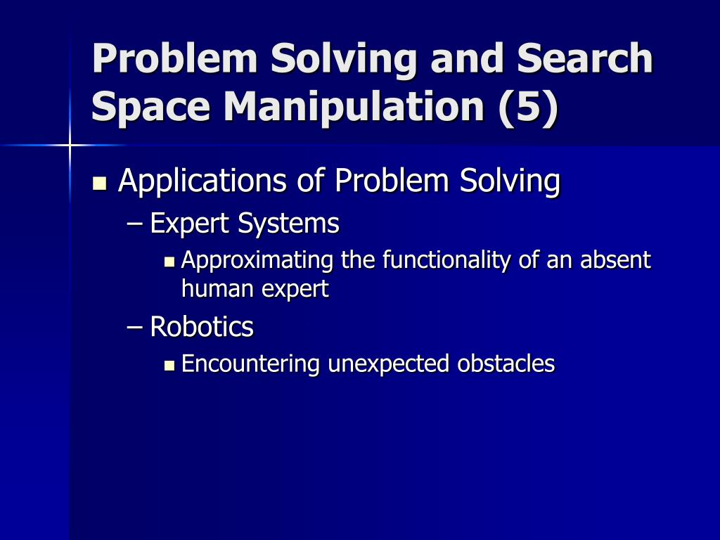 Problem Solving and Search Space Manipulation (5)