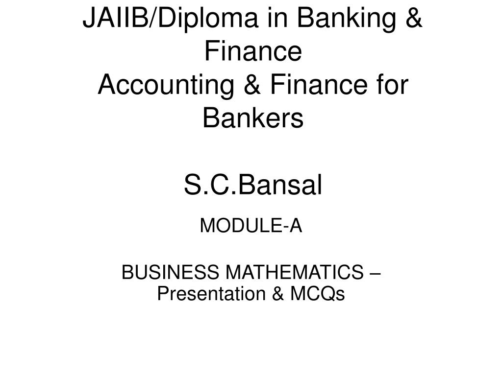 JAIIB/Diploma in Banking & Finance                               Accounting & Finance for Bankers