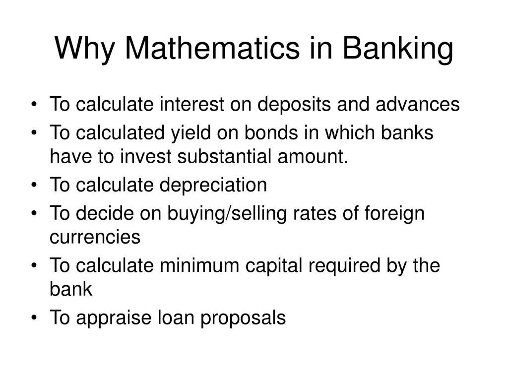 Why Mathematics in Banking