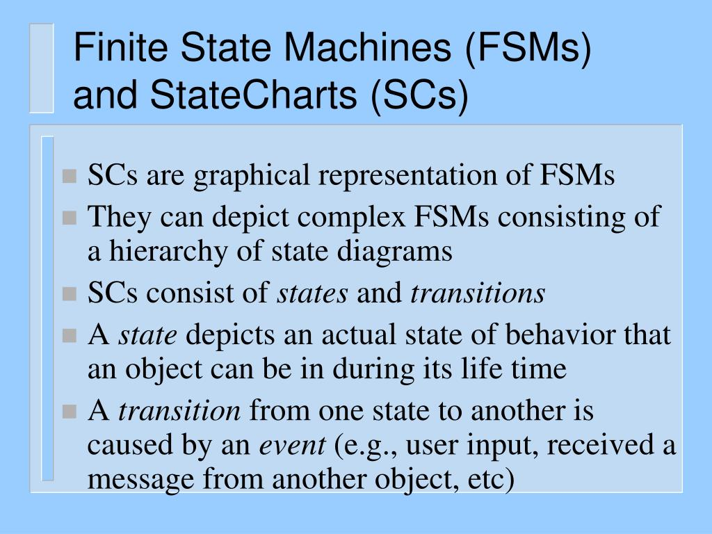 Finite State Machines (FSMs) and StateCharts (SCs)