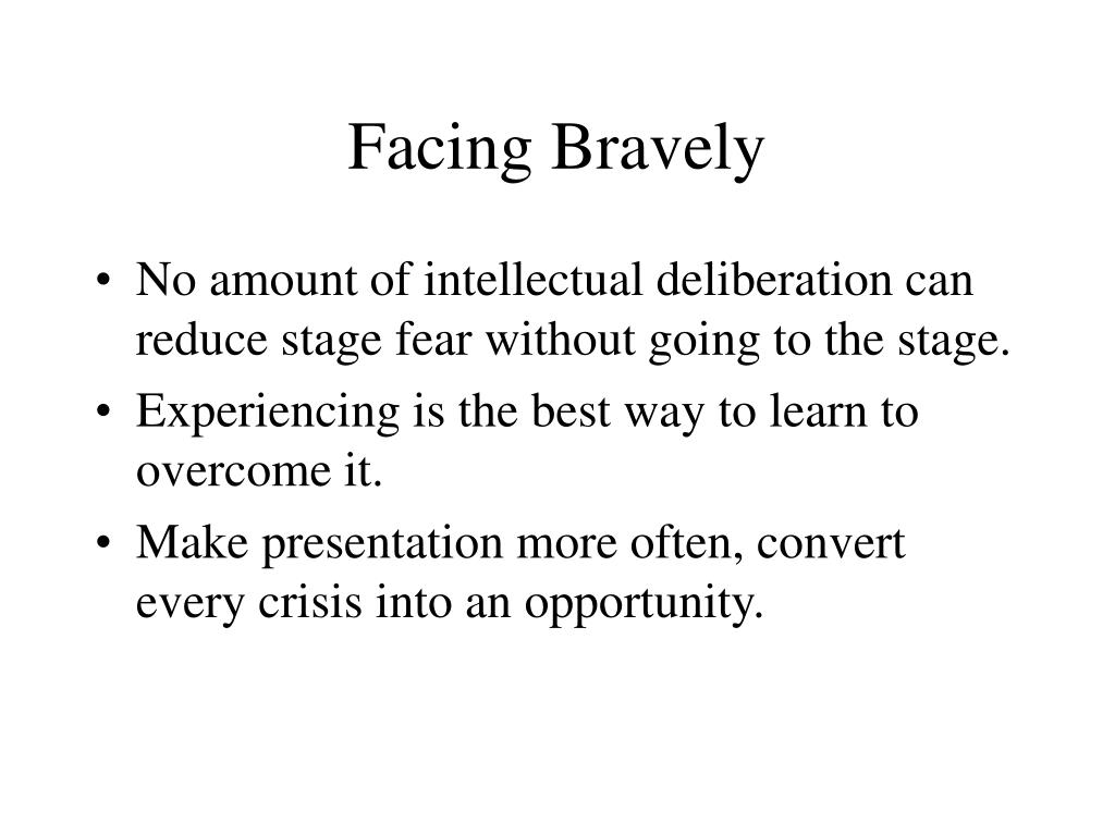Facing Bravely