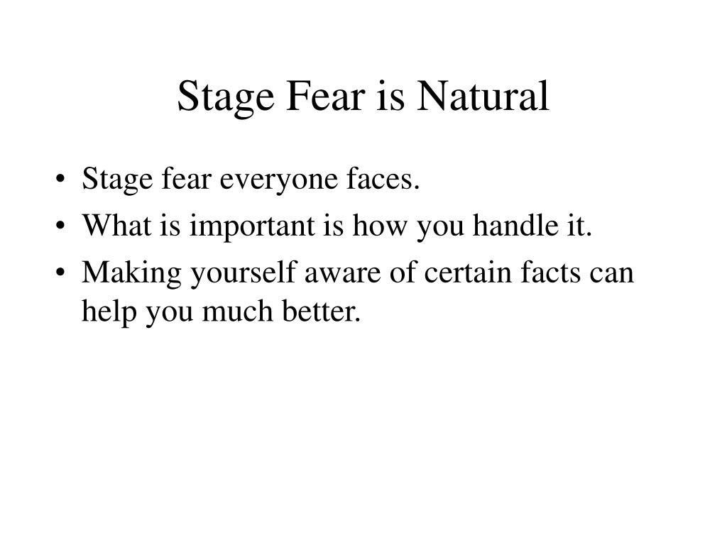 Stage Fear is Natural