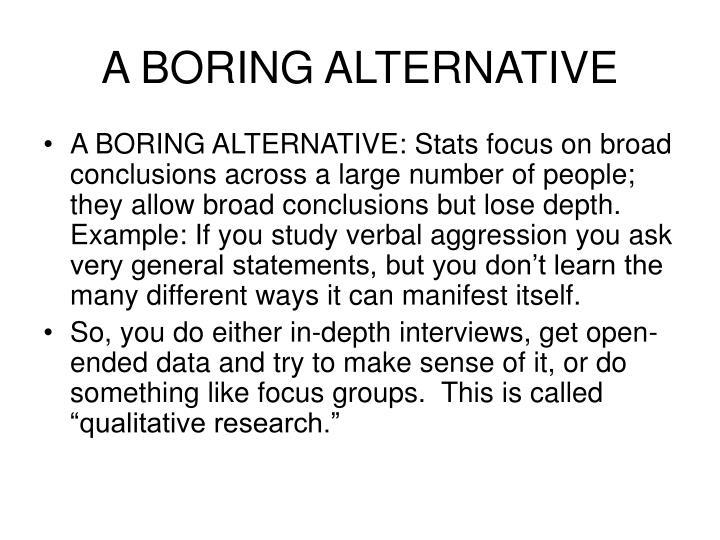 A BORING ALTERNATIVE