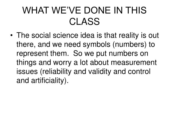 WHAT WE'VE DONE IN THIS CLASS
