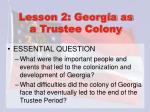 lesson 2 georgia as a trustee colony