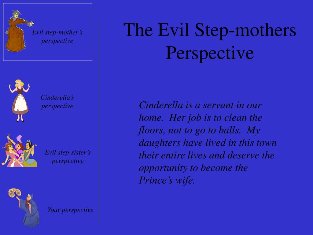 The Evil Step-mothers Perspective