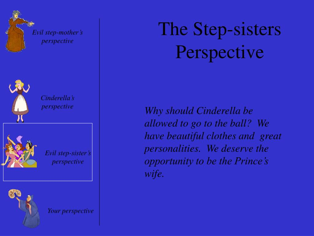 The Step-sisters Perspective