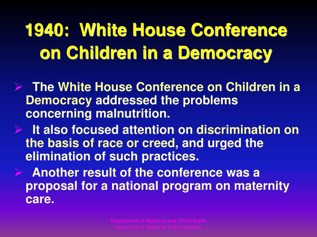 1940:  White House Conference on Children in a Democracy