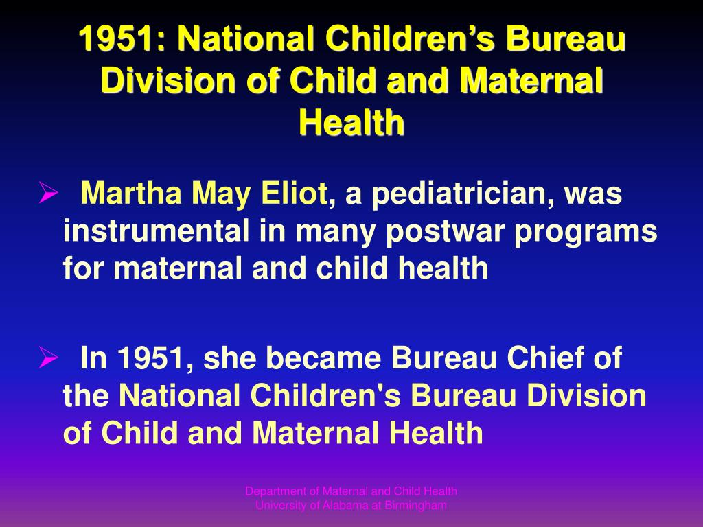 1951: National Children's Bureau Division of Child and Maternal Health