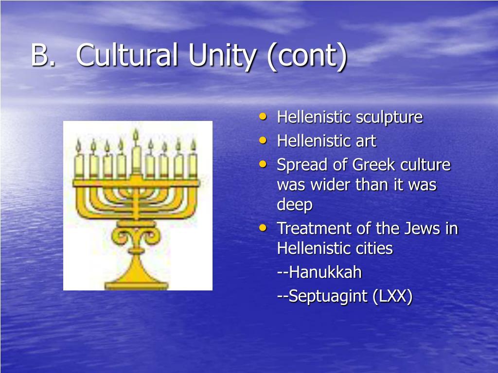 B.  Cultural Unity (cont)