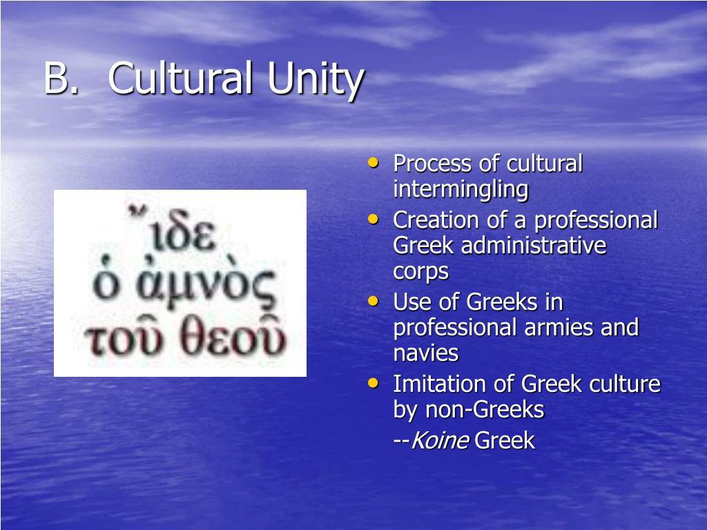 B.  Cultural Unity