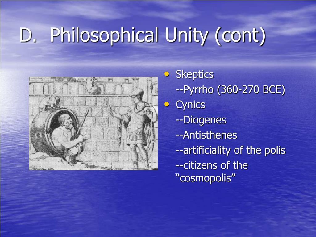 D.  Philosophical Unity (cont)