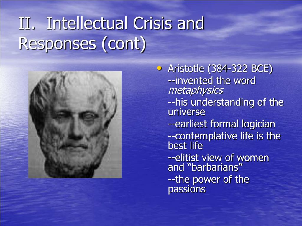 II.  Intellectual Crisis and Responses (cont)