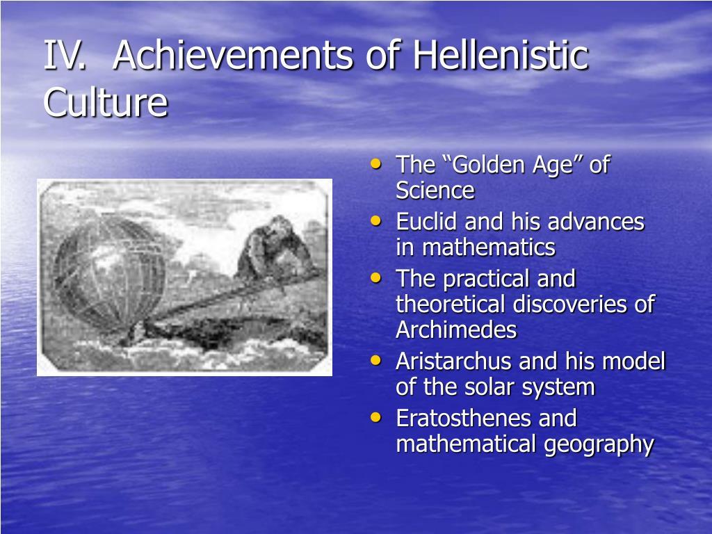 IV.  Achievements of Hellenistic Culture