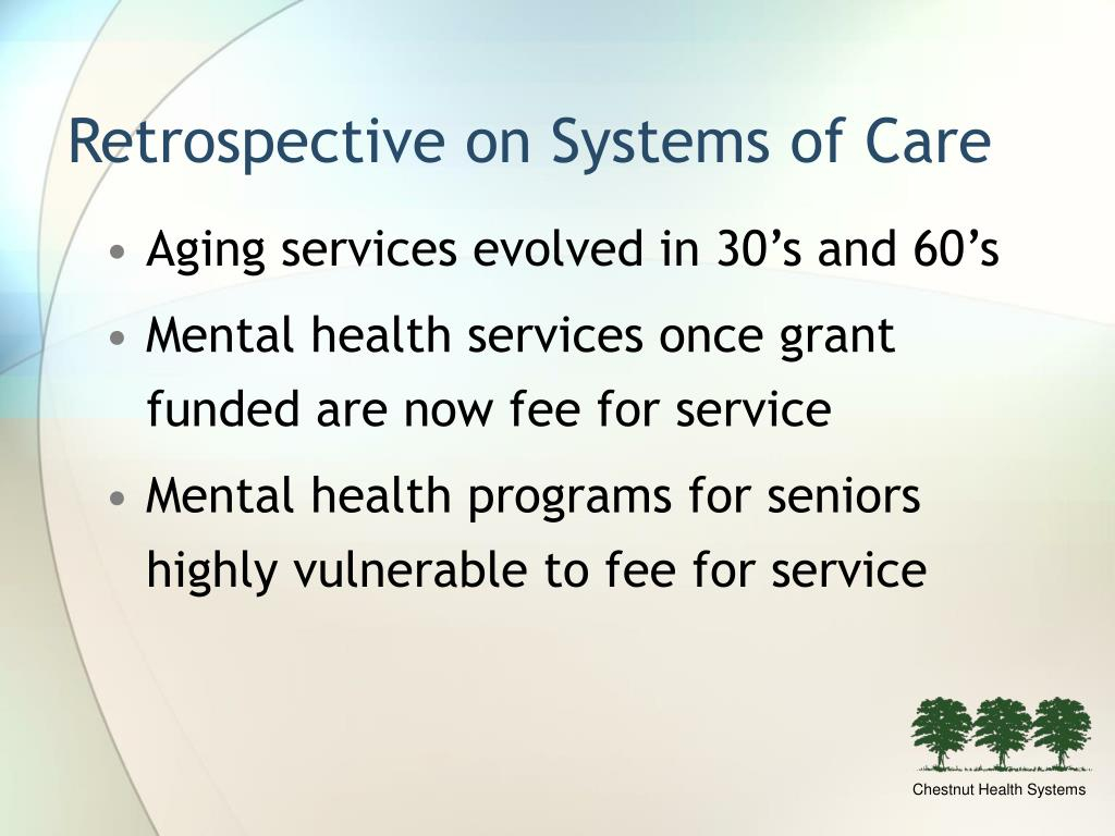 Retrospective on Systems of Care