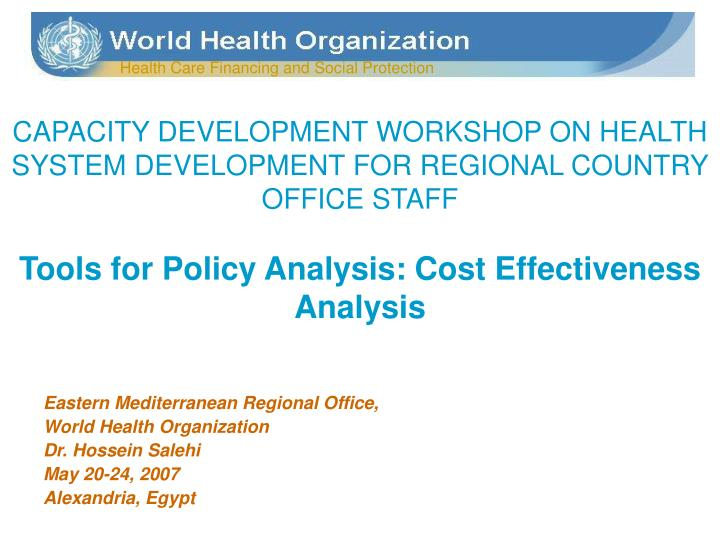 CAPACITY DEVELOPMENT WORKSHOP ON HEALTH SYSTEM DEVELOPMENT FOR REGIONAL COUNTRY OFFICE STAFF