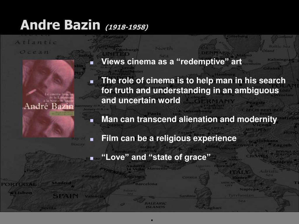 bazin and kracauer Chapter 11 study play formalism  realism: andre bazin and siegfried kracauer bazin expressed the view that cinema's ability to capture a space and event in real time is its essence montage interfered with this vocation, he arguedhe advocated instead for the use of composition in depthbazin saw the image not only as a reference to.