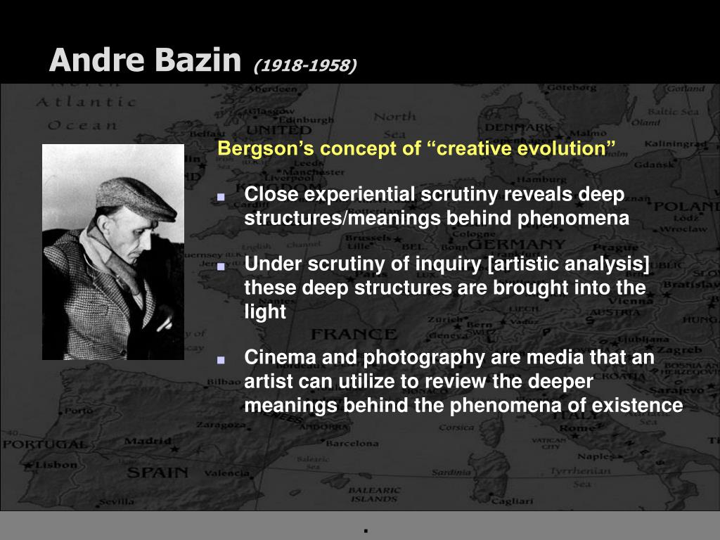 "an analysis of andre bazins the ontology of the photographic image From the start he makes a distinction between ""those directors who put their faith in the image and those who put  (2009) an analysis of film critic andre bazin's views on expressionism and realism in film  blakeney, katherine an analysis of film critic andre bazin's views on expressionism and realism in film inquiries journal."