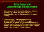 advantages and disadvantage of experiments
