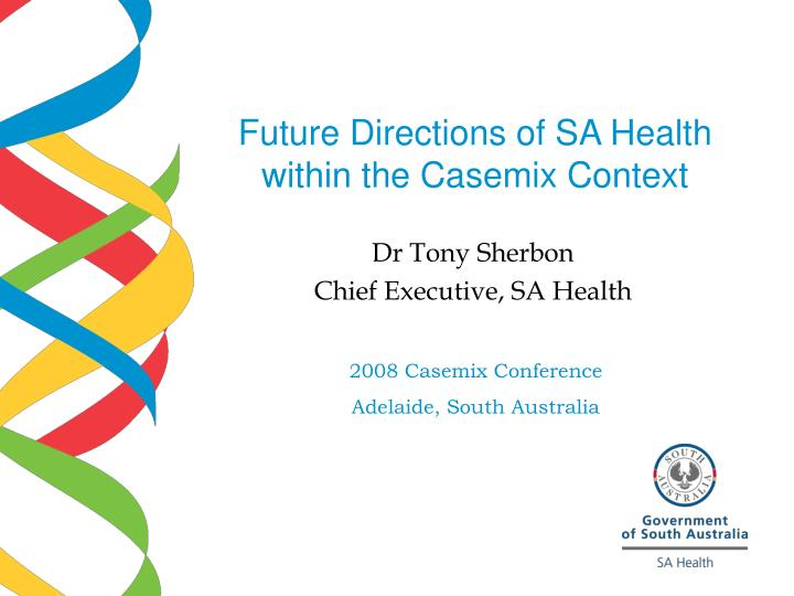Future directions of sa health within the casemix context