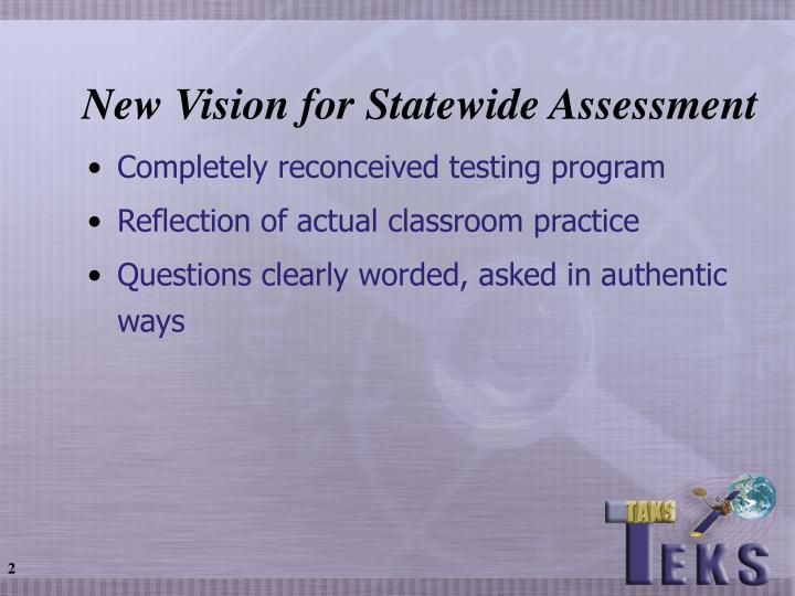 New vision for statewide assessment