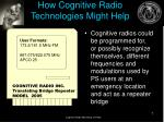 how cognitive radio technologies might help