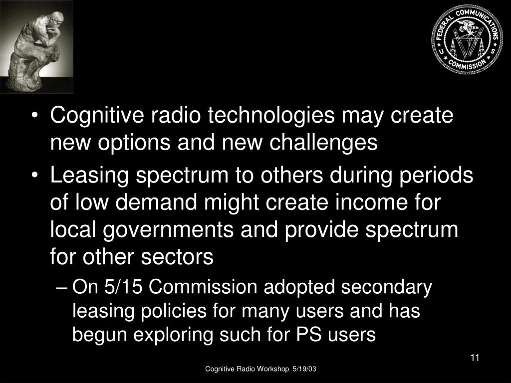 Cognitive radio technologies may create new options and new challenges