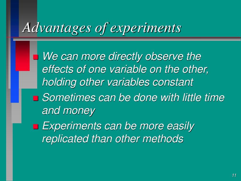 Advantages of experiments