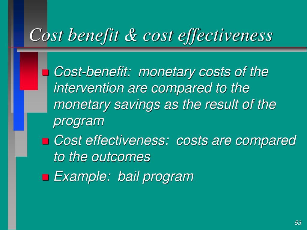 Cost benefit & cost effectiveness