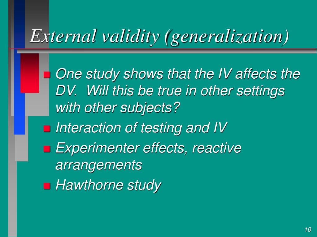 External validity (generalization)