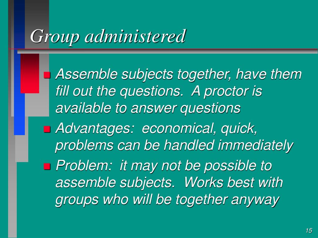 Group administered